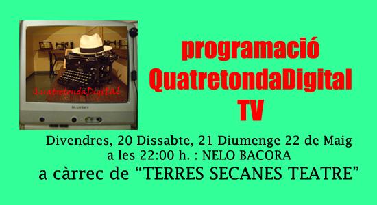 Nits de Teatre a QD TV : «Nelo Bacora»
