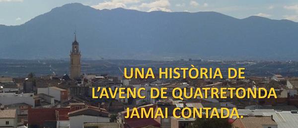 UNA HISTÒRIA DE L´AVENC DE QUATRETONDA JAMAI CONTADA