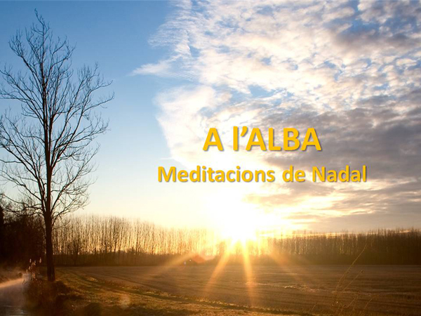 a l´alba, meditacions de nadal