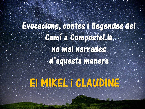 evocacions, contes i llegendes del camí de compostel·la no mai narrades:el mikel i claudine