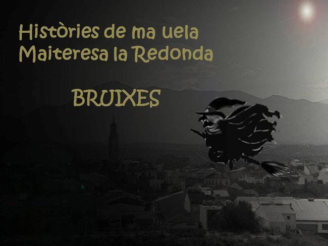 HISTÒRIES DE MA UELA MAITERESA LA REDUNA : BRUIXES