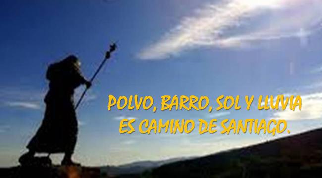 POLVO,BARRO,SOL Y LLUVIA ES EL CAMINO DE SANTIAGO