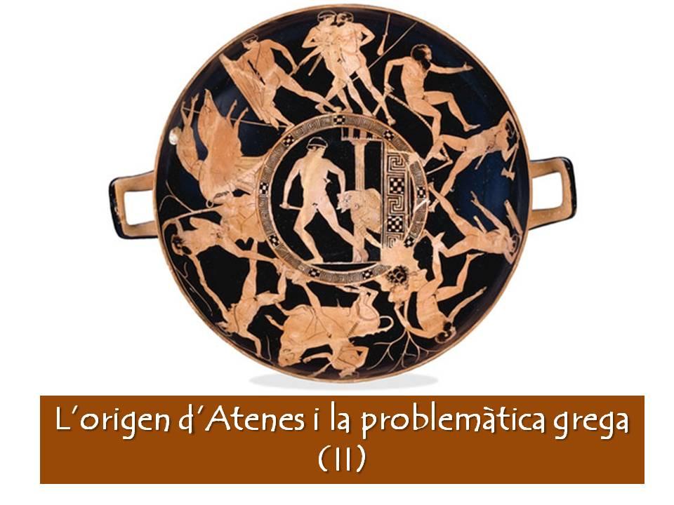 ATENES I LA PROBLEMÀTICA GREGA (II)