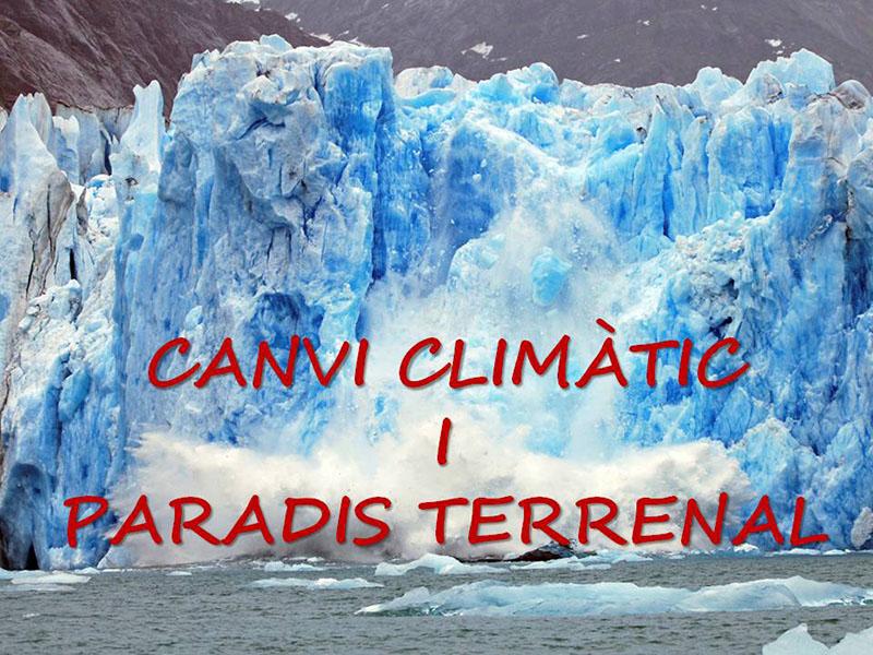 CANVI CLIMÀTIC I PARADIS TERRENAL
