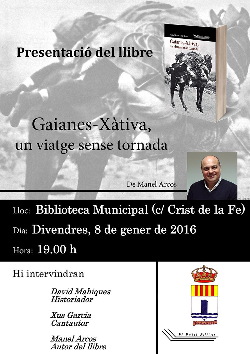 MANEL ARCOS PRESENTA A QUATRETONDA «GAIANES-XÀTIVA, UN VIATGE SENSE TORNADA»