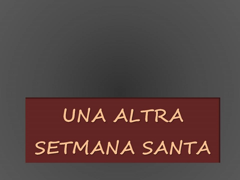 ALTRA SETMANA SANTA