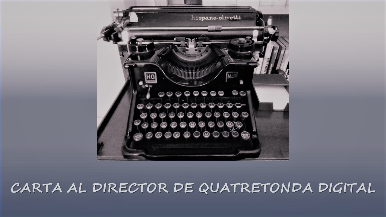 CARTA AL DIRECTOR DE QUATRETONDA DIGITAL