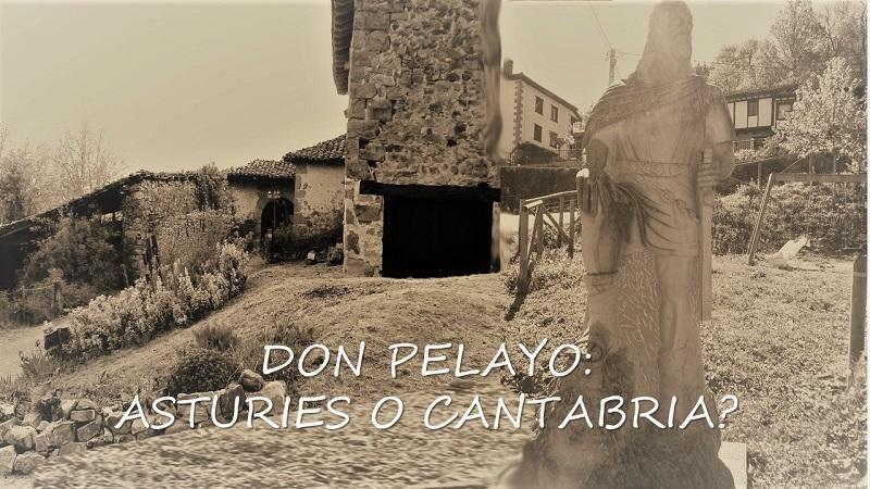 DON PELAYO: FILL D'ASTURIES… FILL DE CANTABRIA…