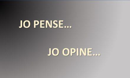 JO PENSE…JO OPINE
