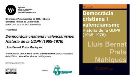 PRESENTACIÓ DEL LLIBRE «DEMOCRÀCIA CRISTIANA I VALENCIANISME» DEL QUARTONDÍ LLUÍS BERNAT PRATS MAHIQUES.