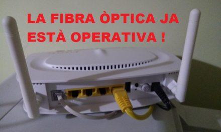 LA FIBRA ÒPTICA JA ESTÀ OPERATIVA!