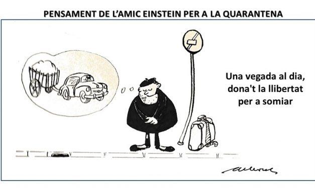 PENSAMENT DE L'AMIC EINSTEIN PER A LA QUARENTENA.
