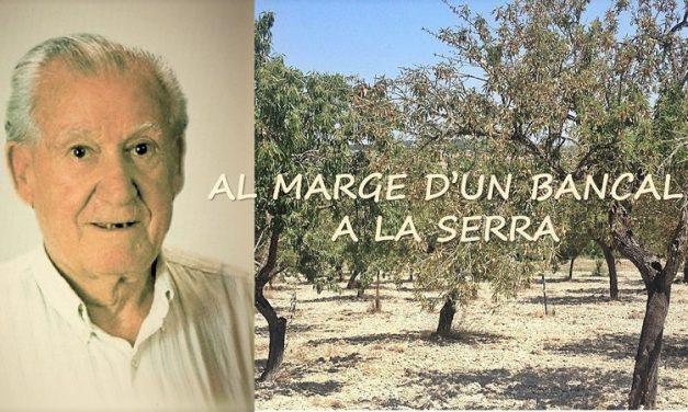 AL MARGE D'UN BANCAL A LA SERRA